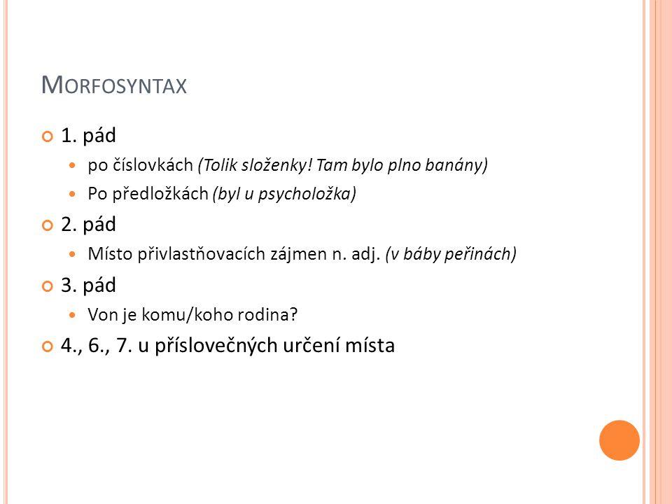 M ORFOSYNTAX 1.pád po číslovkách (Tolik složenky.