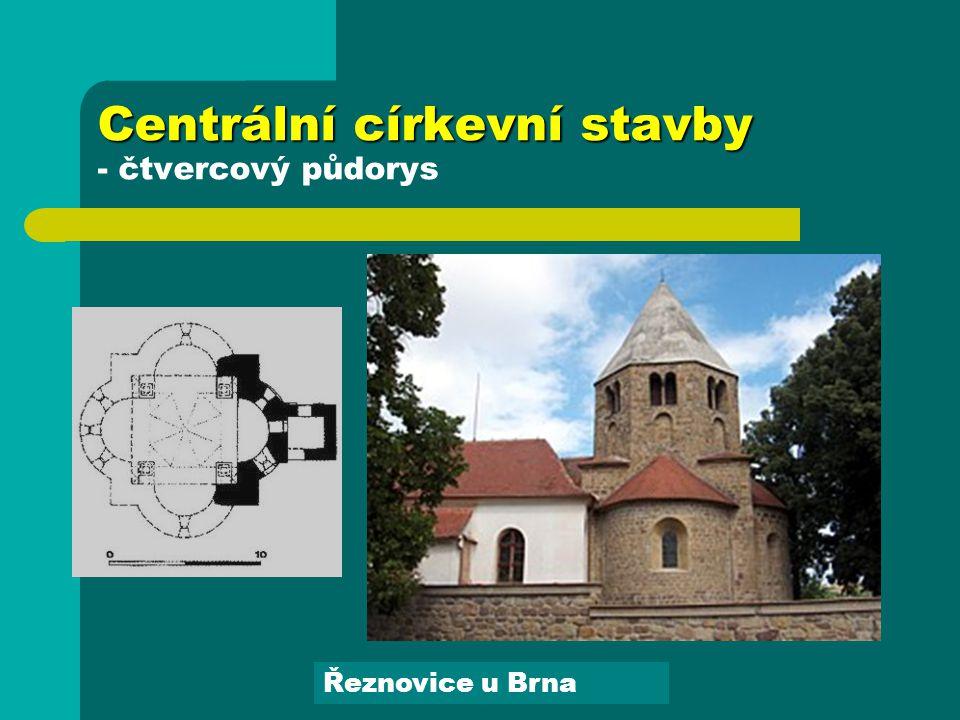 Centrální církevní stavby Centrální církevní stavby - čtvercový půdorys Řeznovice u Brna