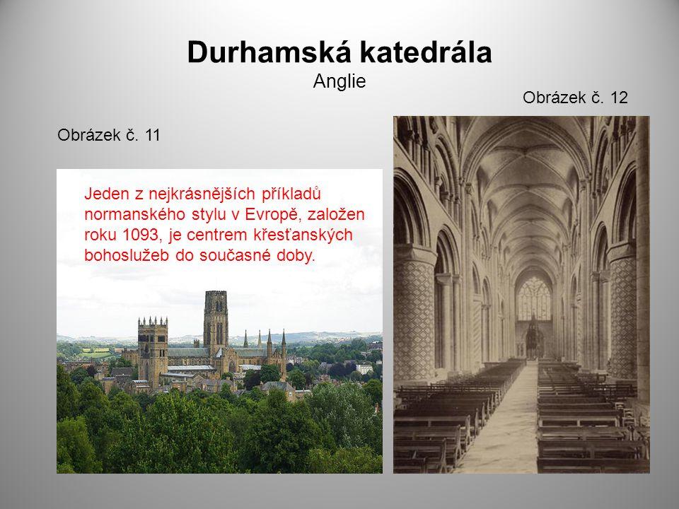 Durhamská katedrála Anglie Obrázek č. 11 Obrázek č. 12 Jeden z nejkrásnějších příkladů normanského stylu v Evropě, založen roku 1093, je centrem křesť