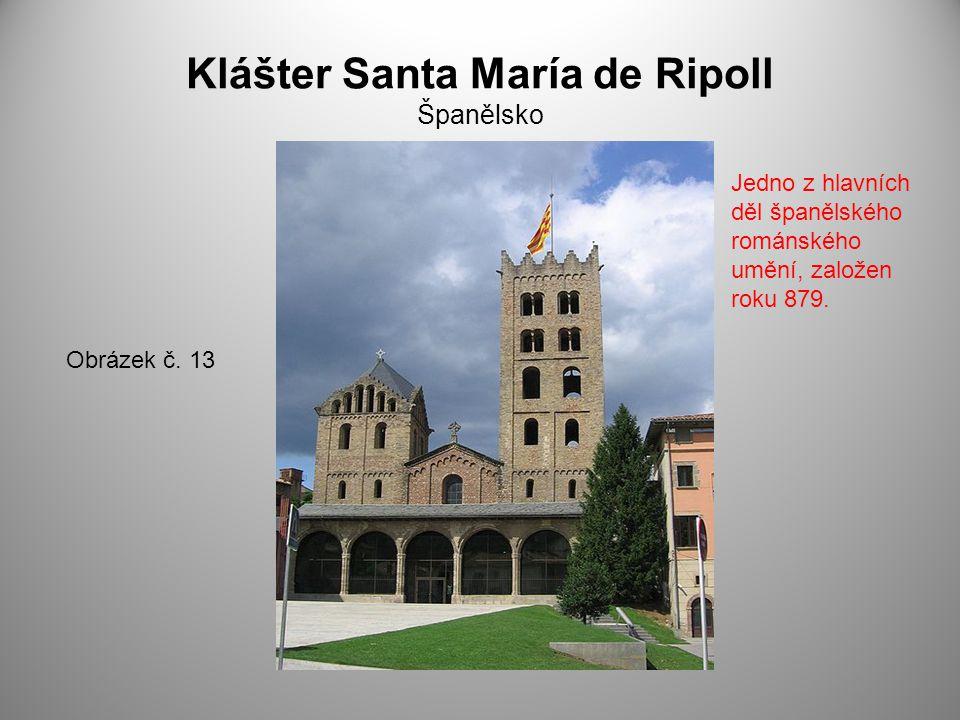Klášter Santa María de Ripoll Španělsko Obrázek č. 13 Jedno z hlavních děl španělského románského umění, založen roku 879.