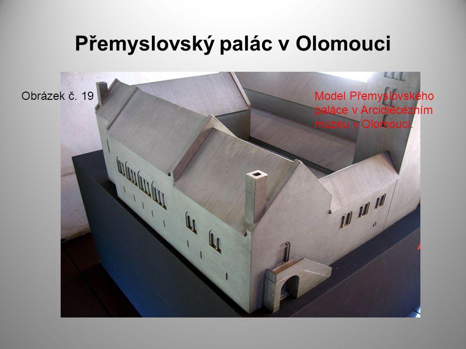 Přemyslovský palác v Olomouci Obrázek č. 19Model Přemyslovského paláce v Arcidiécézním muzeu v Olomouci.