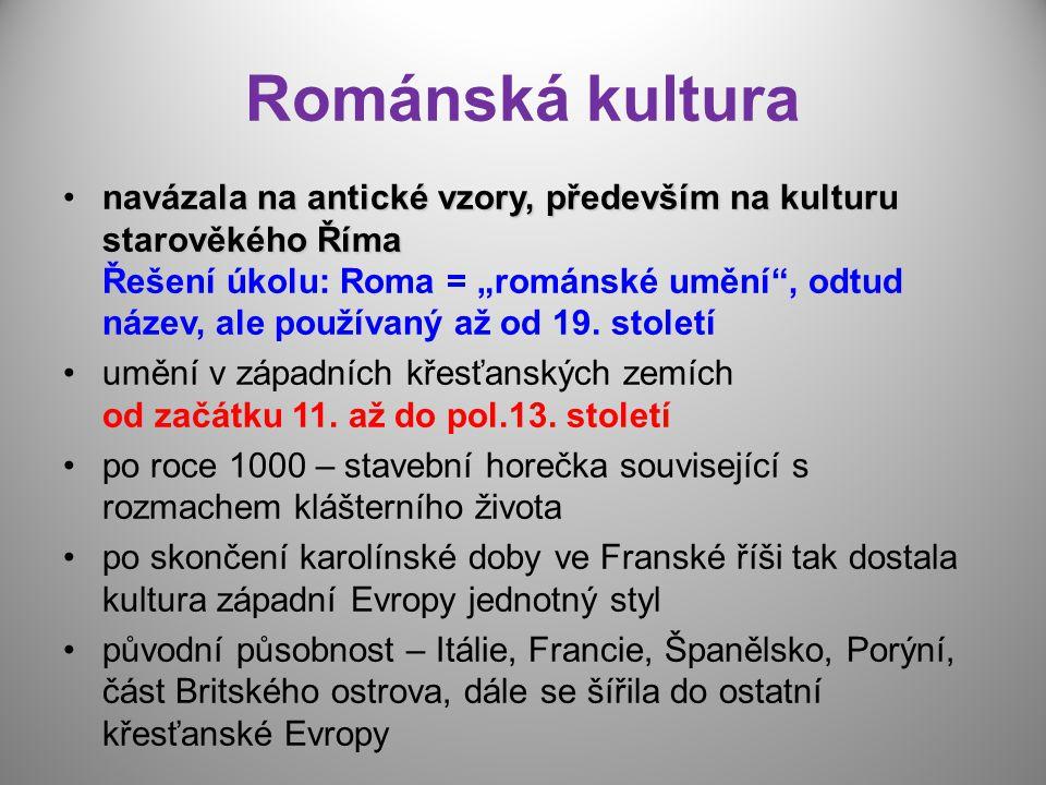 Románská kultura navázala na antické vzory, především na kulturu starověkého Římanavázala na antické vzory, především na kulturu starověkého Říma Řeše