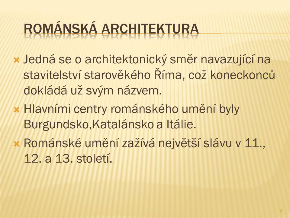  Jedná se o architektonický směr navazující na stavitelství starověkého Říma, což koneckonců dokládá už svým názvem.  Hlavními centry románského umě