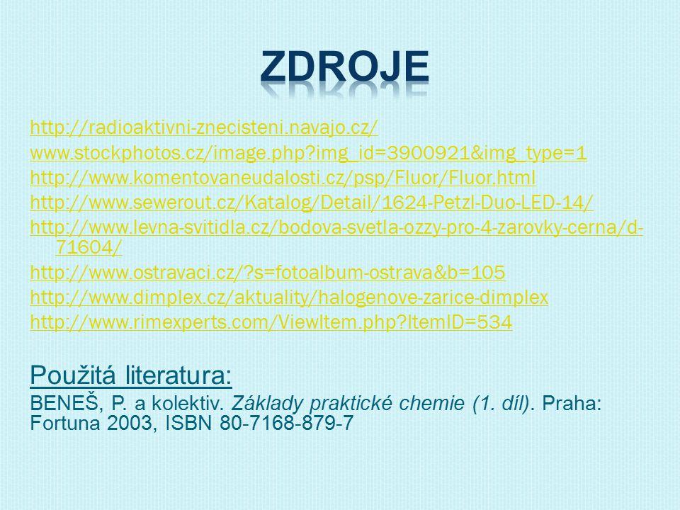 http://radioaktivni-znecisteni.navajo.cz/ www.stockphotos.cz/image.php?img_id=3900921&img_type=1 http://www.komentovaneudalosti.cz/psp/Fluor/Fluor.htm