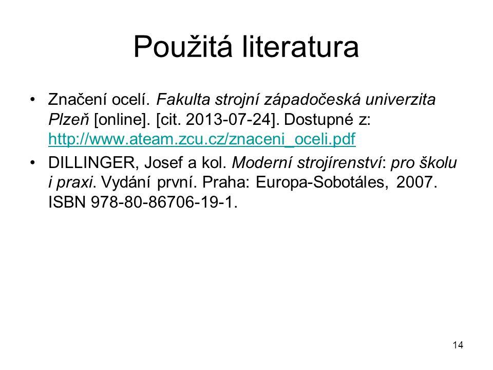 Použitá literatura Značení ocelí.Fakulta strojní západočeská univerzita Plzeň [online].