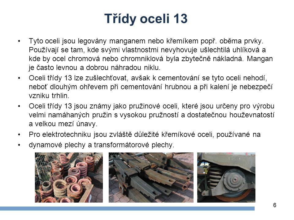 Třídy oceli 13 Tyto oceli jsou legovány manganem nebo křemíkem popř.