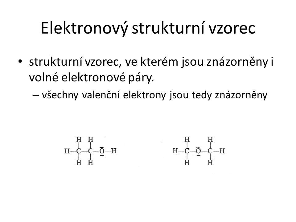 Elektronový strukturní vzorec strukturní vzorec, ve kterém jsou znázorněny i volné elektronové páry. – všechny valenční elektrony jsou tedy znázorněny