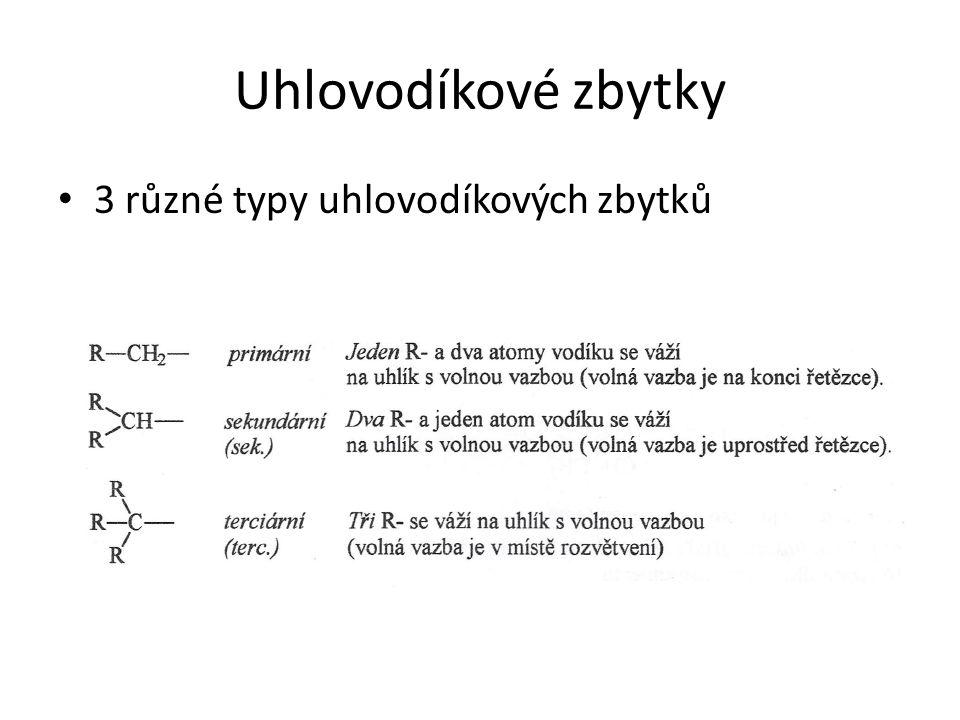Uhlovodíkové zbytky 3 různé typy uhlovodíkových zbytků