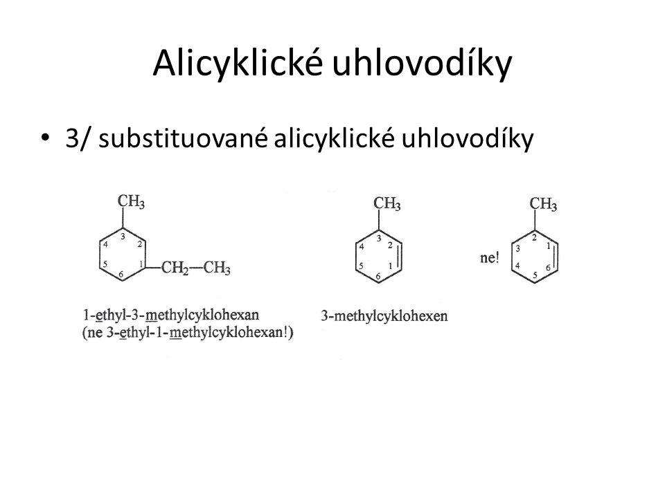 Alicyklické uhlovodíky 3/ substituované alicyklické uhlovodíky
