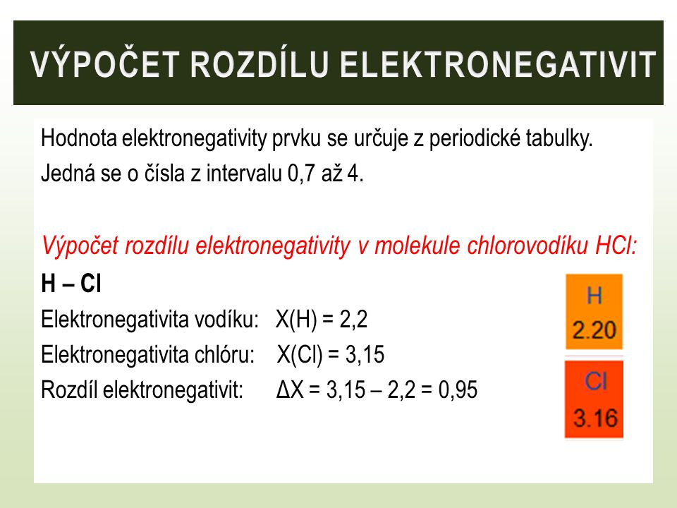 Hodnota elektronegativity prvku se určuje z periodické tabulky. Jedná se o čísla z intervalu 0,7 až 4. Výpočet rozdílu elektronegativity v molekule ch