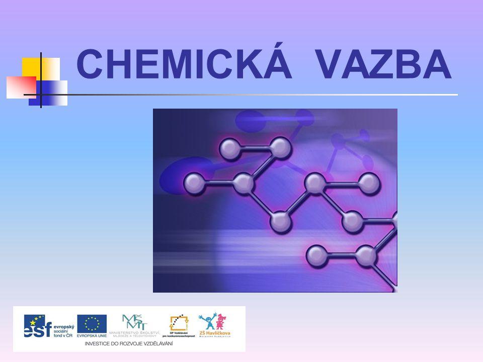  vzniká při slučování atomů do molekul  na chemické vazbě se podílejí valenční elektrony → nepárové valenční elektrony dvou atomů vytváří společný elektronový pár chemická vazba
