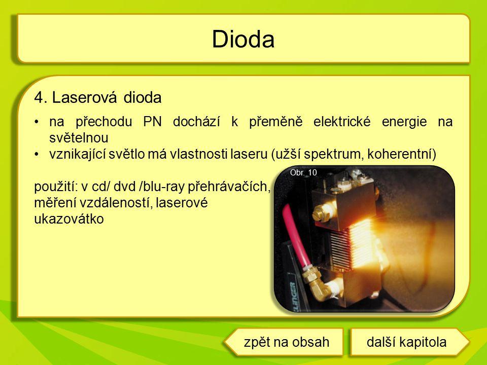 4. Laserová dioda na přechodu PN dochází k přeměně elektrické energie na světelnou vznikající světlo má vlastnosti laseru (užší spektrum, koherentní)