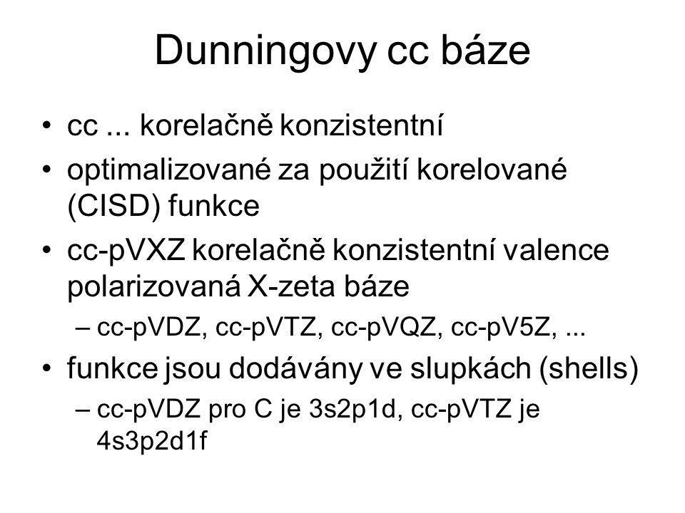 Dunningovy cc báze cc... korelačně konzistentní optimalizované za použití korelované (CISD) funkce cc-pVXZ korelačně konzistentní valence polarizovaná