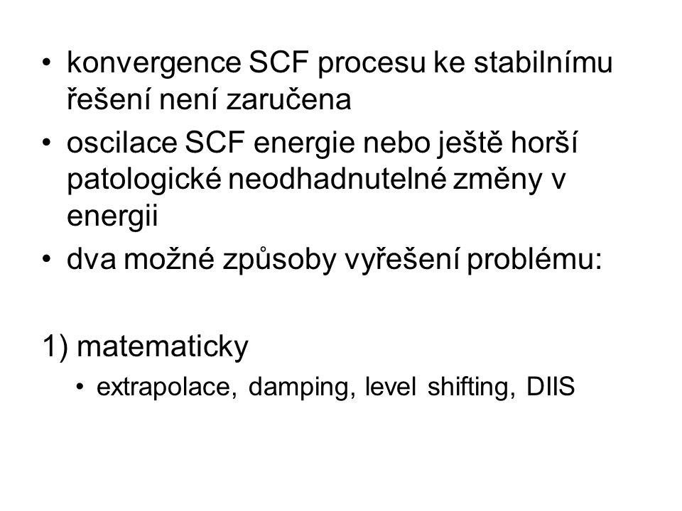 konvergence SCF procesu ke stabilnímu řešení není zaručena oscilace SCF energie nebo ještě horší patologické neodhadnutelné změny v energii dva možné způsoby vyřešení problému: 1) matematicky extrapolace, damping, level shifting, DIIS