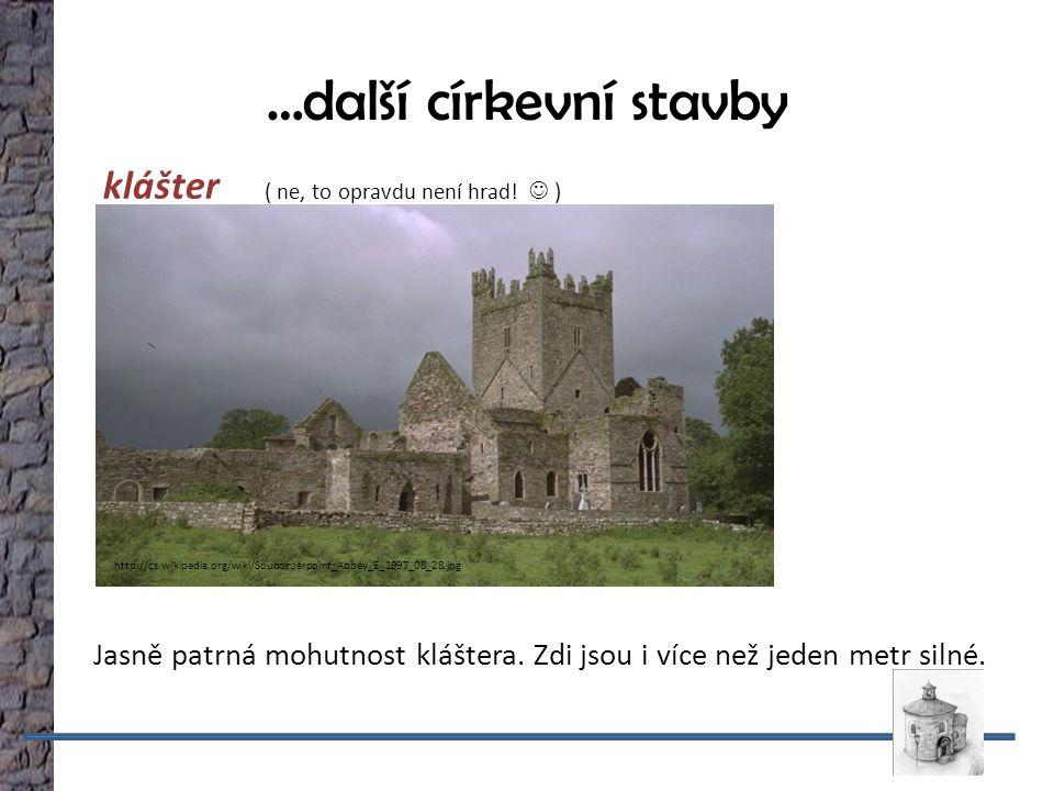 …další církevní stavby klášter ( ne, to opravdu není hrad.