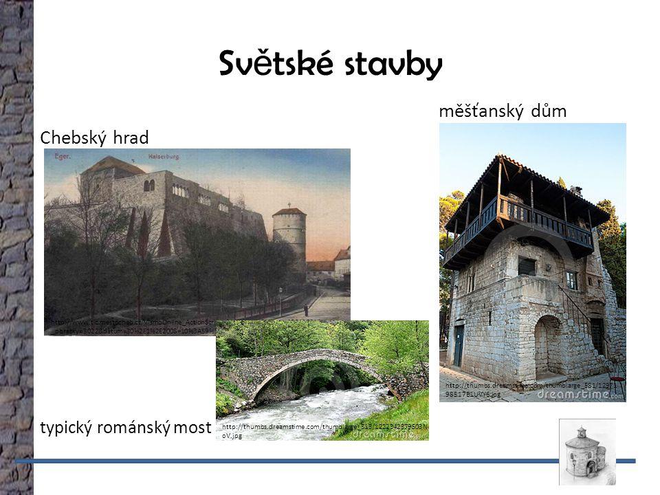 Sv ě tské stavby měšťanský dům Chebský hrad Římské říši http://cs.wikipedia.org/wiki/Soubor:Jerpoint_Abbey_E_1997_ 08_28.jpg typický románský most http://www.tic.mestocheb.cz/VismoOnline_ActionScripts/Image.aspx id_org=100426&id _obrazky=3022&datum=30%2E1%2E2008+10%3A59%3A33 http://thumbs.dreamstime.com/thumblarge_581/12971 98517B1UVY6.jpg http://thumbs.dreamstime.com/thumblarge_313/1222342379503N oV.jpg