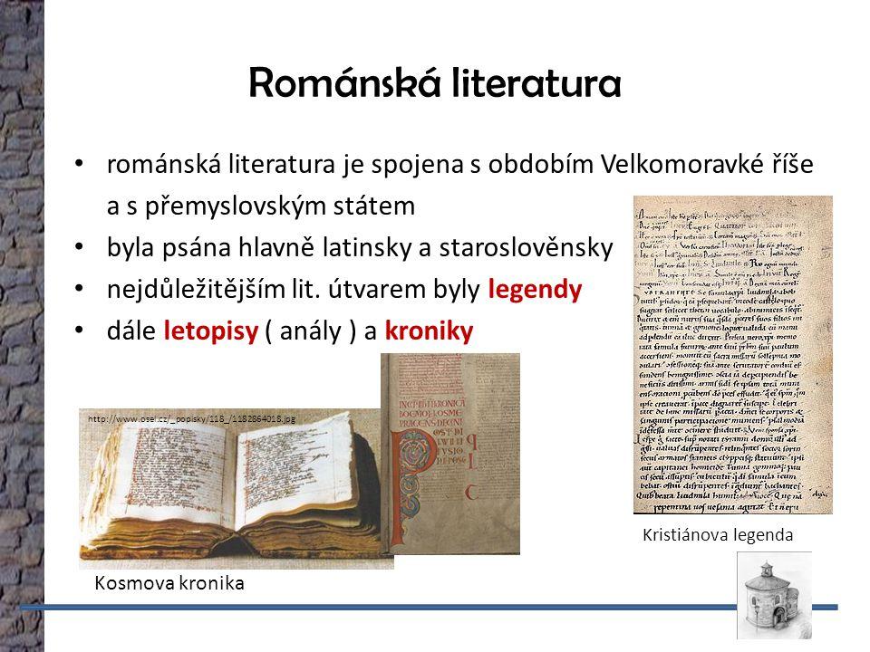 Románská literatura románská literatura je spojena s obdobím Velkomoravké říše a s přemyslovským státem byla psána hlavně latinsky a staroslověnsky nejdůležitějším lit.