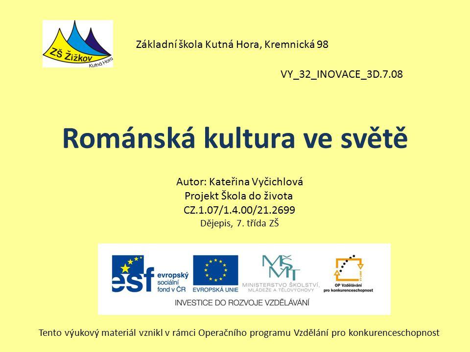 VY_32_INOVACE_3D.7.08 Autor: Kateřina Vyčichlová Projekt Škola do života CZ.1.07/1.4.00/21.2699 Dějepis, 7.