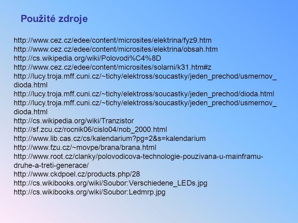 http://www.cez.cz/edee/content/microsites/elektrina/fyz9.htm http://www.cez.cz/edee/content/microsites/elektrina/obsah.htm http://cs.wikipedia.org/wik