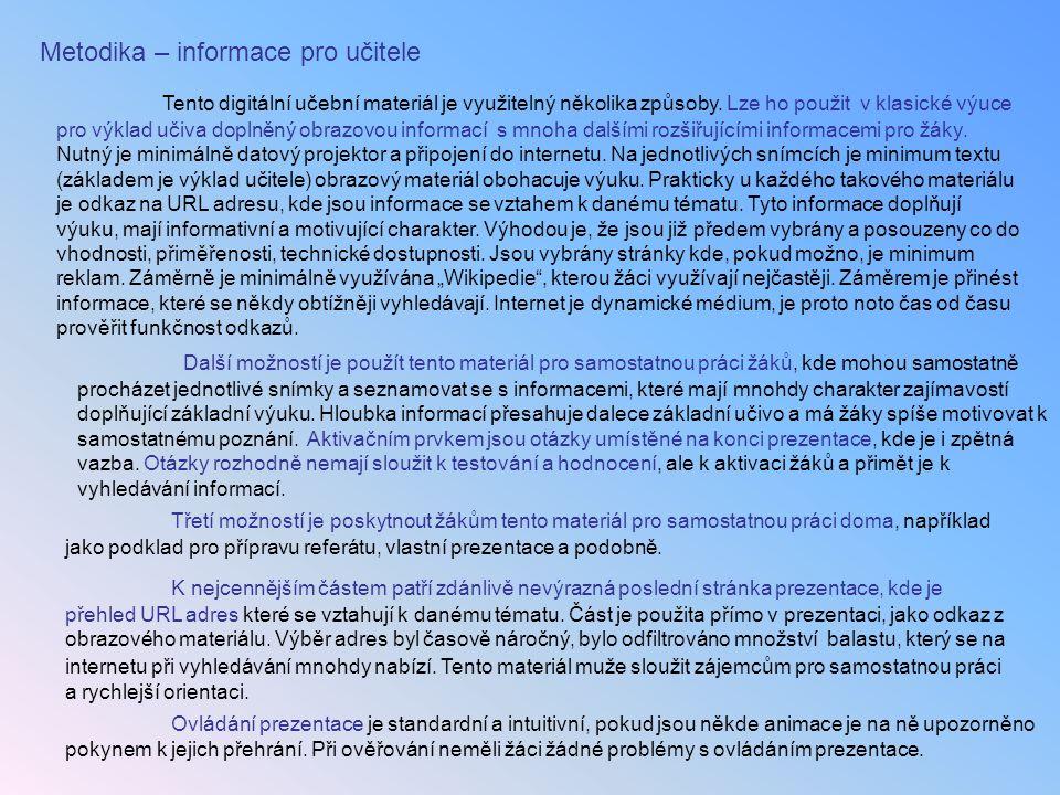 Metodika – informace pro učitele Tento digitální učební materiál je využitelný několika způsoby. Lze ho použit v klasické výuce pro výklad učiva dopln
