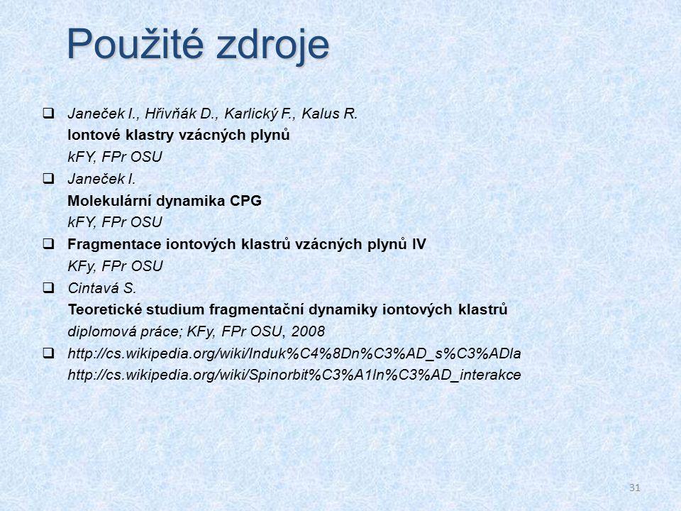 31 Použité zdroje  Janeček I., Hřivňák D., Karlický F., Kalus R.