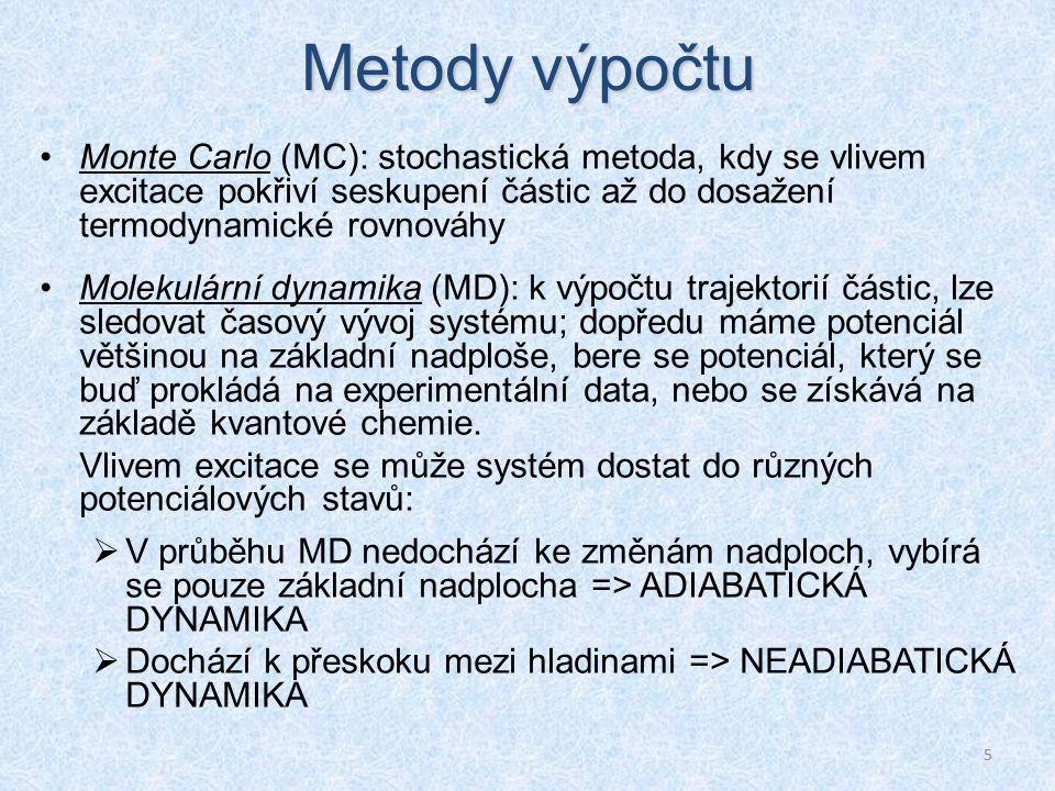 5 Metody výpočtu Monte Carlo (MC): stochastická metoda, kdy se vlivem excitace pokřiví seskupení částic až do dosažení termodynamické rovnováhy Molekulární dynamika (MD): k výpočtu trajektorií částic, lze sledovat časový vývoj systému; dopředu máme potenciál většinou na základní nadploše, bere se potenciál, který se buď prokládá na experimentální data, nebo se získává na základě kvantové chemie.