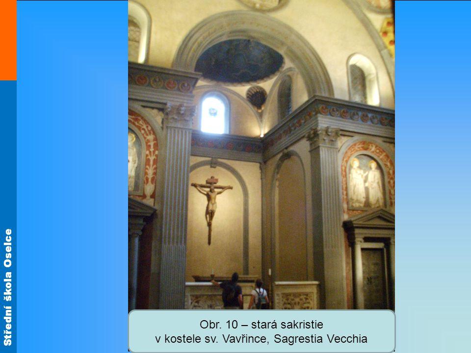 Střední škola Oselce Obr.11 – kaple Paziiů, capella Pazzi, u kostela sv.