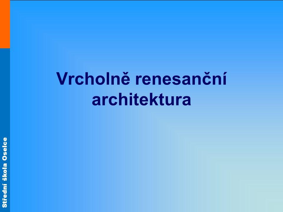 Střední škola Oselce Vrcholně renesanční architektura