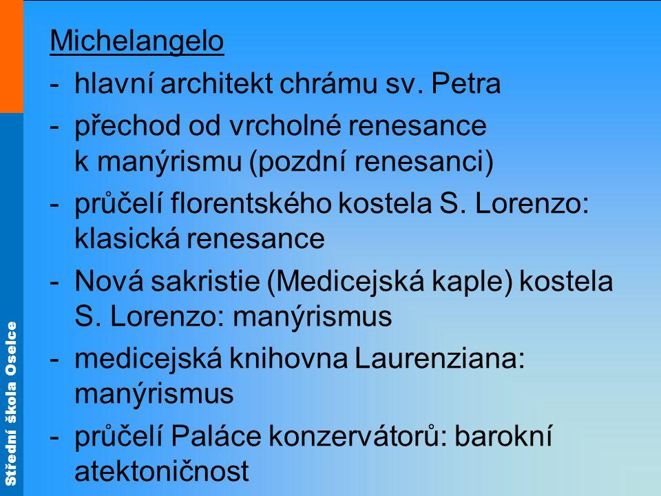 Střední škola Oselce Michelangelo -hlavní architekt chrámu sv.