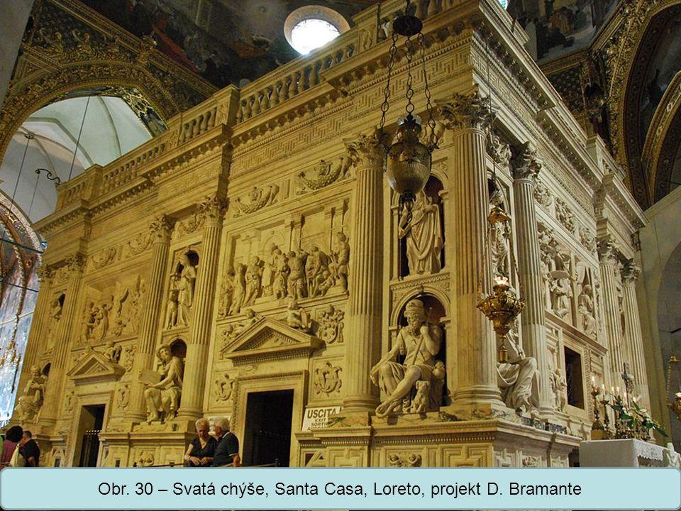 Střední škola Oselce Obr. 30 – Svatá chýše, Santa Casa, Loreto, projekt D. Bramante