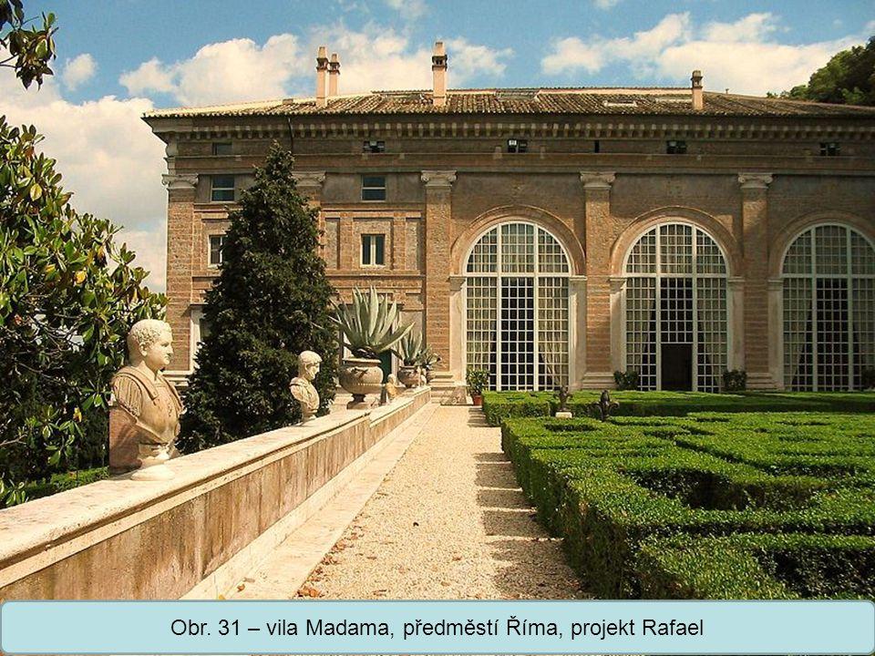 Střední škola Oselce Obr. 31 – vila Madama, předměstí Říma, projekt Rafael