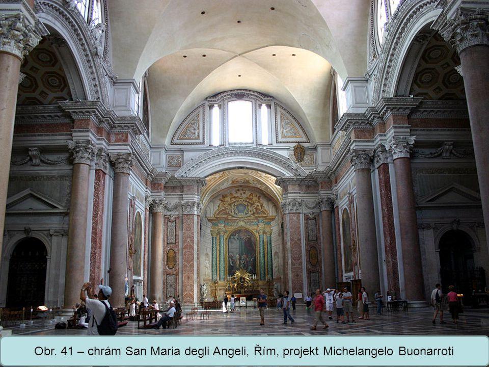 Střední škola Oselce Obr. 41 – chrám San Maria degli Angeli, Řím, projekt Michelangelo Buonarroti