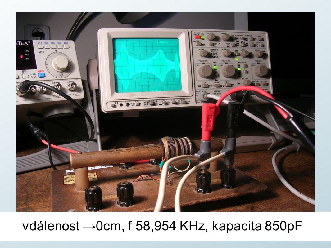 vdálenost →0cm, f 58,954 KHz, kapacita 850pF