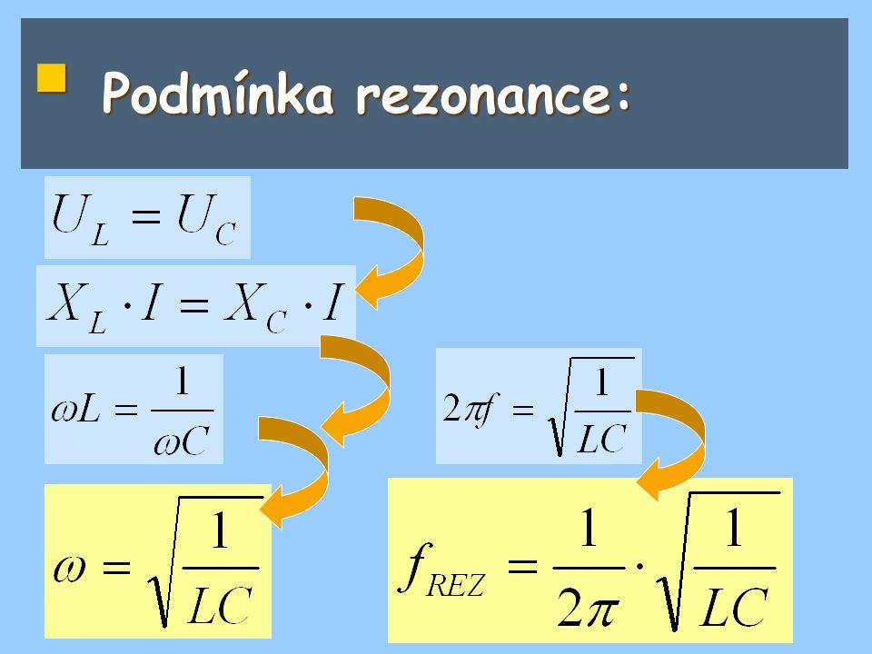  Podmínka rezonance: