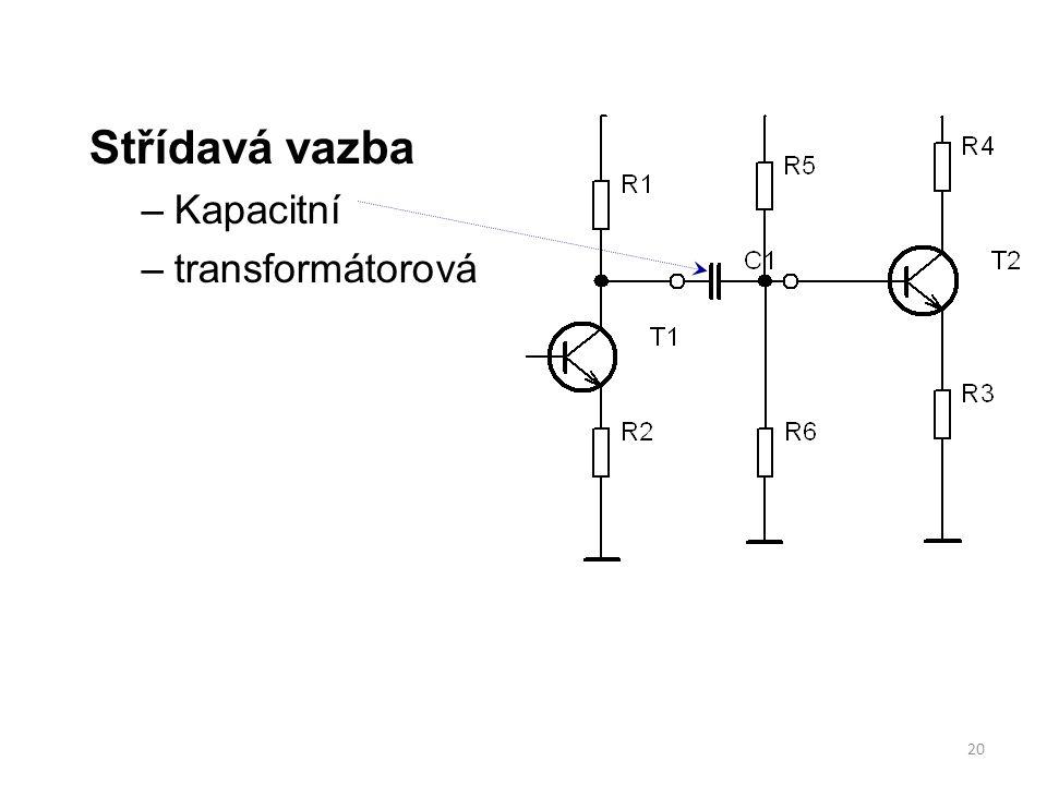20 Střídavá vazba –Kapacitní –transformátorová
