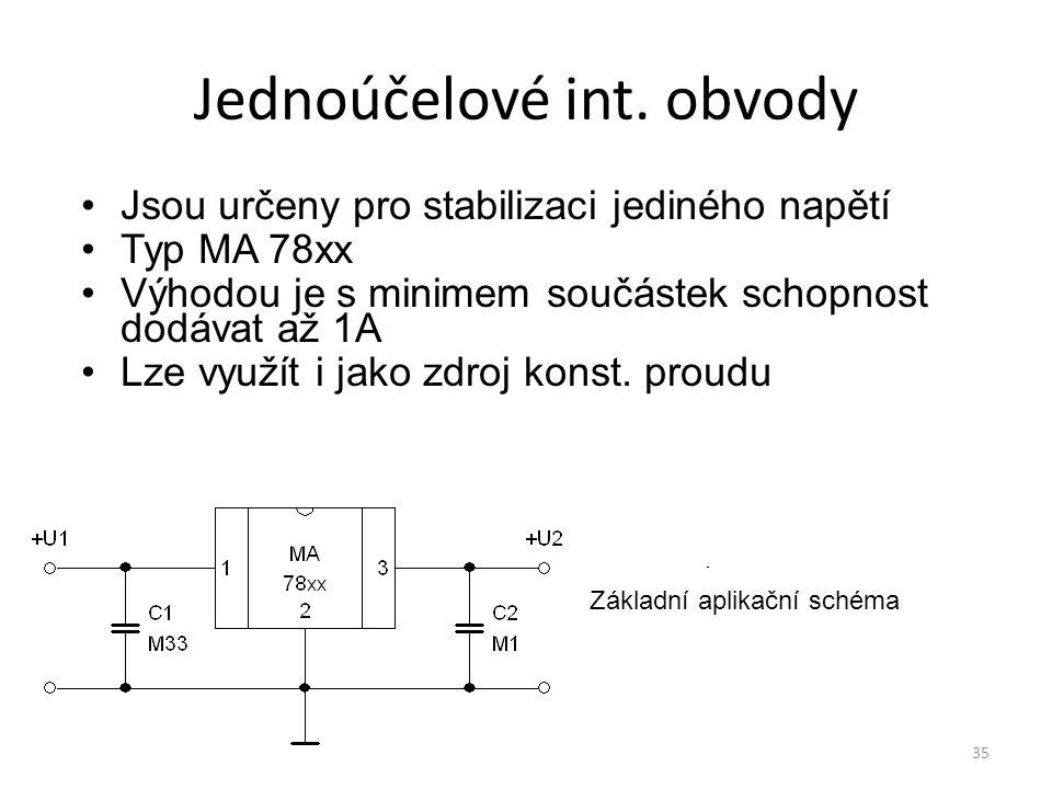 35 Jednoúčelové int. obvody Jsou určeny pro stabilizaci jediného napětí Typ MA 78xx Výhodou je s minimem součástek schopnost dodávat až 1A Lze využít