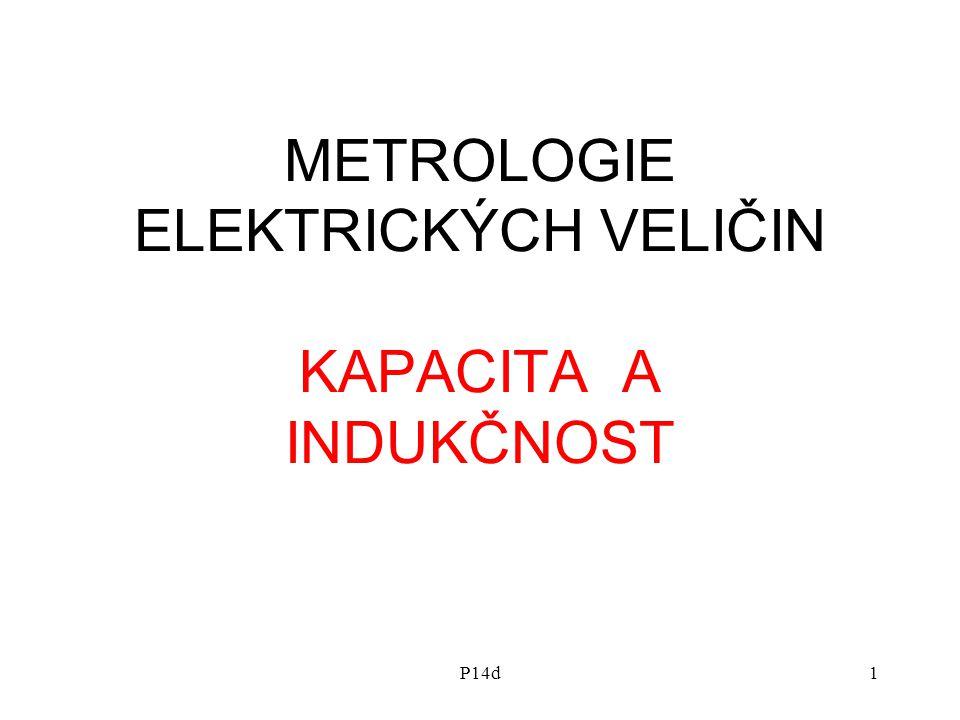 P14d1 METROLOGIE ELEKTRICKÝCH VELIČIN KAPACITA A INDUKČNOST
