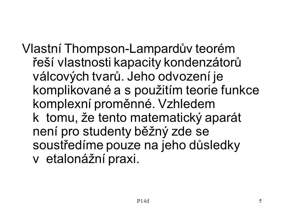 P14d5 Vlastní Thompson-Lampardův teorém řeší vlastnosti kapacity kondenzátorů válcových tvarů. Jeho odvození je komplikované a s použitím teorie funkc