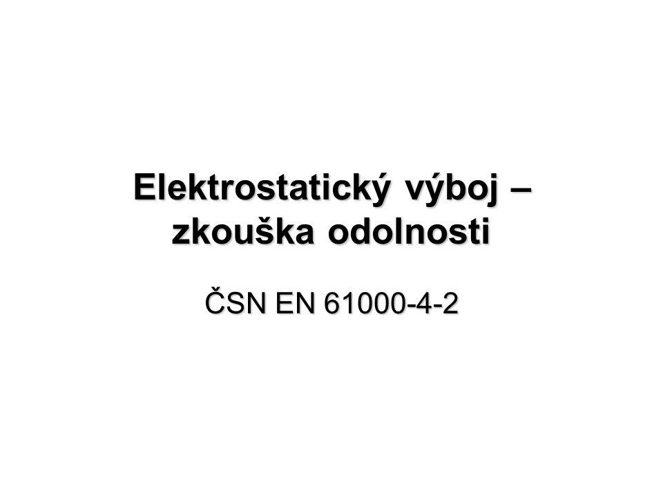 Elektrostatický výboj – zkouška odolnosti ČSN EN 61000-4-2