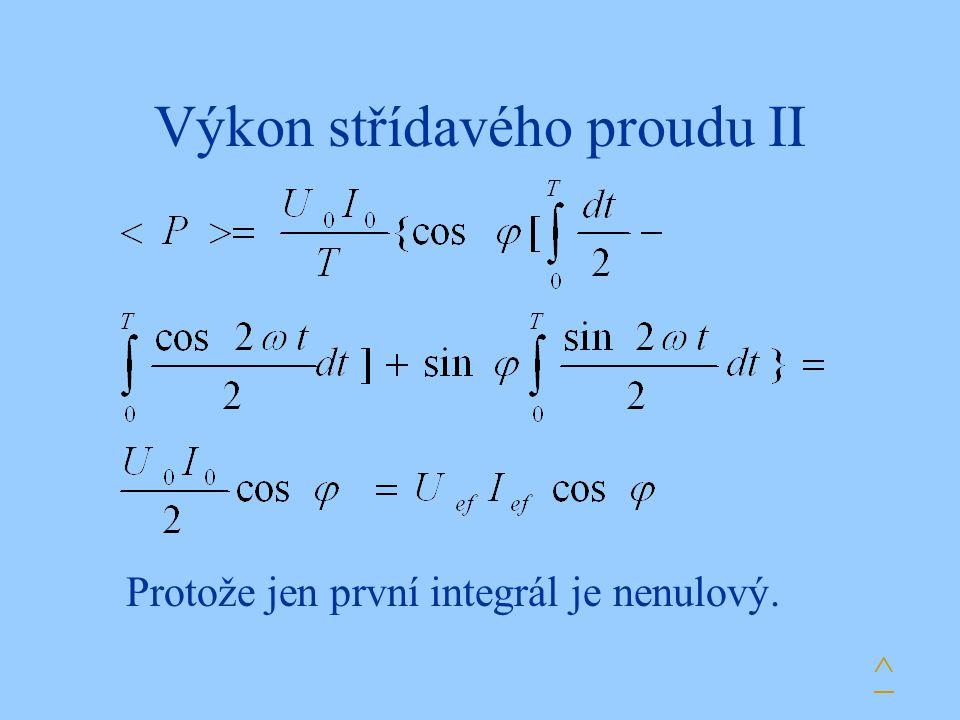 Výkon střídavého proudu II Protože jen první integrál je nenulový. ^