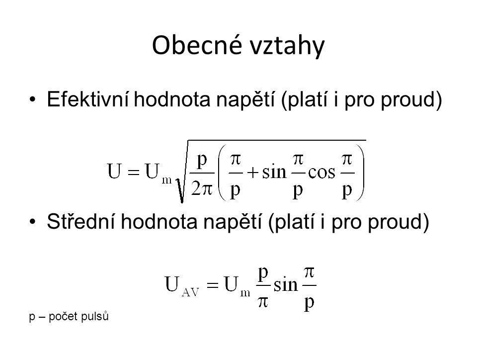 Obecné vztahy Efektivní hodnota napětí (platí i pro proud) Střední hodnota napětí (platí i pro proud) p – počet pulsů