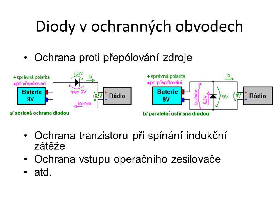 Diody v ochranných obvodech Ochrana proti přepólování zdroje Ochrana tranzistoru při spínání indukční zátěže Ochrana vstupu operačního zesilovače atd.
