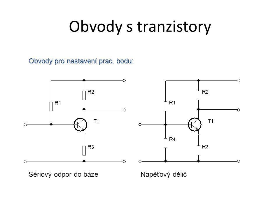 Obvody s tranzistory Obvody pro nastavení prac. bodu: Sériový odpor do bázeNapěťový dělič