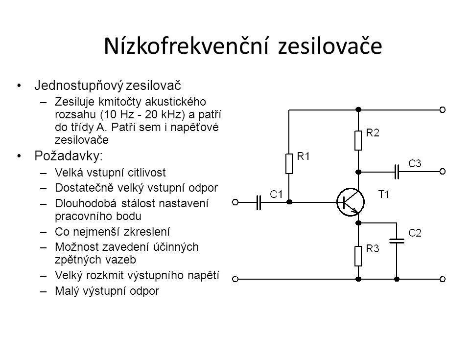 Nízkofrekvenční zesilovače Jednostupňový zesilovač –Zesiluje kmitočty akustického rozsahu (10 Hz - 20 kHz) a patří do třídy A. Patří sem i napěťové ze