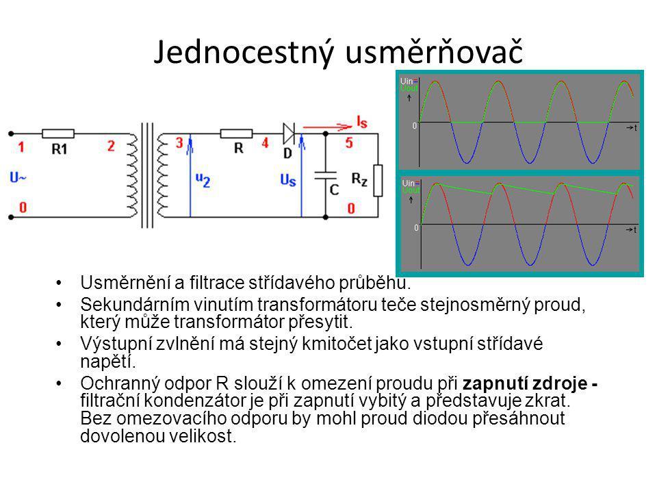 Jednocestný usměrňovač Usměrnění a filtrace střídavého průběhu. Sekundárním vinutím transformátoru teče stejnosměrný proud, který může transformátor p