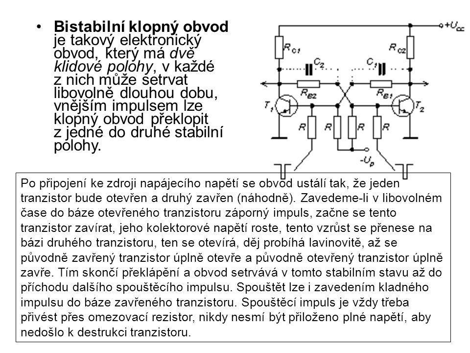 Bistabilní klopný obvod je takový elektronický obvod, který má dvě klidové polohy, v každé z nich může setrvat libovolně dlouhou dobu, vnějším impulse