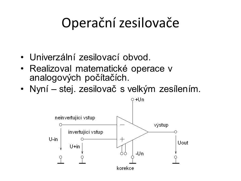 Operační zesilovače Univerzální zesilovací obvod. Realizoval matematické operace v analogových počítačích. Nyní – stej. zesilovač s velkým zesílením.