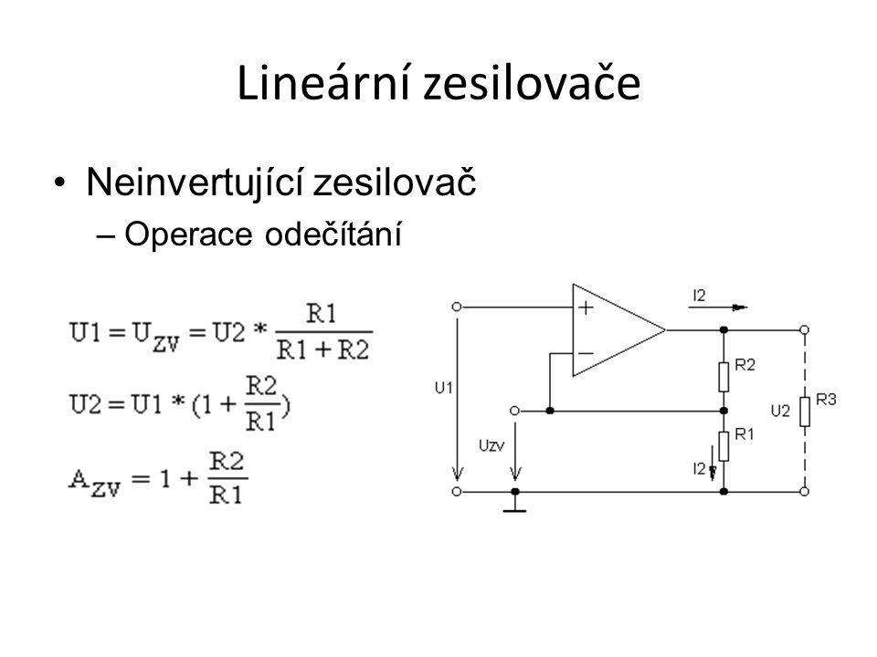 Lineární zesilovače Neinvertující zesilovač –Operace odečítání