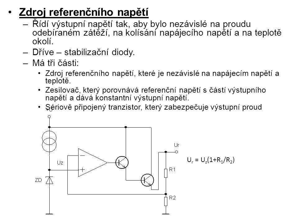Zdroj referenčního napětí –Řídí výstupní napětí tak, aby bylo nezávislé na proudu odebíraném zátěží, na kolísání napájecího napětí a na teplotě okolí.