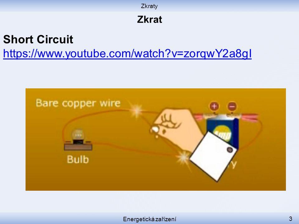Zkraty Energetická zařízení 4 Zkrat je stav, kdy elektrický proud neprochází přes spotřebič, ale přímo od jednoho pólu zdroje k druhému.